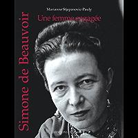 Simone de Beauvoir: Une femme engagée (French Edition)