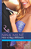 How to Bag a Billionaire (Mills & Boon Modern Tempted)