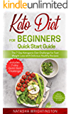 Keto Diet for Beginners Quick Start Guide: The 7-Day Ketogenic Diet Challenge for Fast Weight Loss with Delicious Healthy Recipes