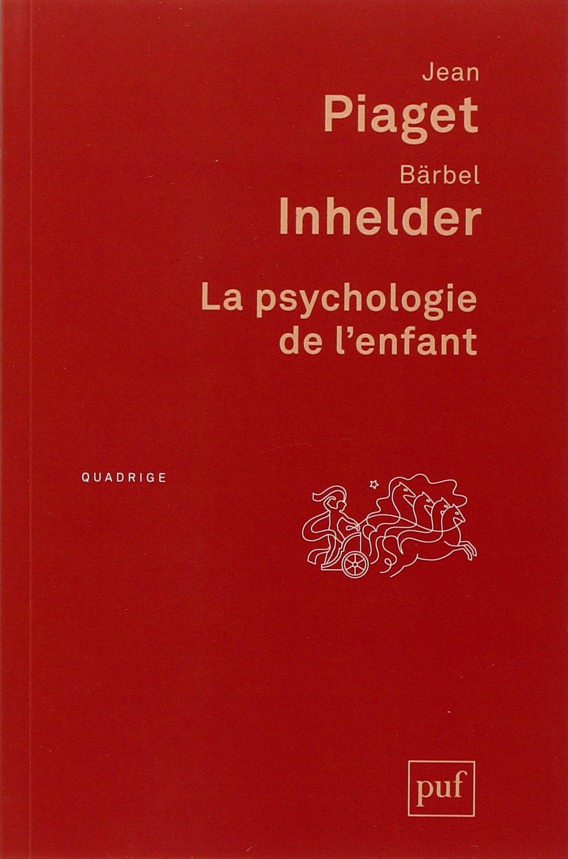 La psychologie de l'enfant - Jean Piaget