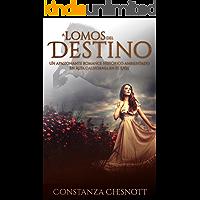 A lomos del destino: Romance Histórico (Spanish Edition). Una novela de amor, acción y aventuras ambientada en Alta California en el s.XIX
