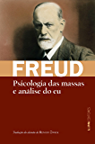 Psicologia das massas e análise do eu