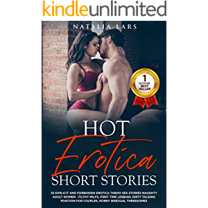 Hot Erotica Short Stories - 32 Explicit and Forbidden Erotic Taboo Hot Sex Stories Naughty Adult Women: Filthy Milfs…