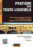Pratique des tests logiciels - 2e éd. - Concevoir et mettre en oeuvre une stratégie de tests: Concevoir et mettre en oeuvre une stratégie de tests. Préparer la certification ISTQB