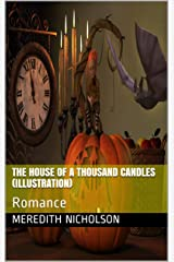 The House of a Thousand Candles (illustration): Romance Kindle Edition