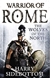 Wolves of the North: Warrior of Rome: Book 5 (Warrior of Rome (Hardcover))