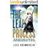 The Leap Process: the side hustler's guide to getting the life of your dreams and creating a life you love!