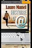 Histoire d'@: Roman épistolaire moderne