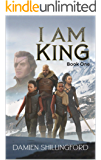 I Am King: (Book One of the King Series)