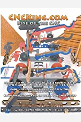 CNCKing.com Volume 4: Rise of the CNC - Ultimate CNC Design Course (Wood Marvels) Paperback