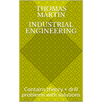 Industrial Engineering: Contains theory + drill problems with solutions (English Edition)