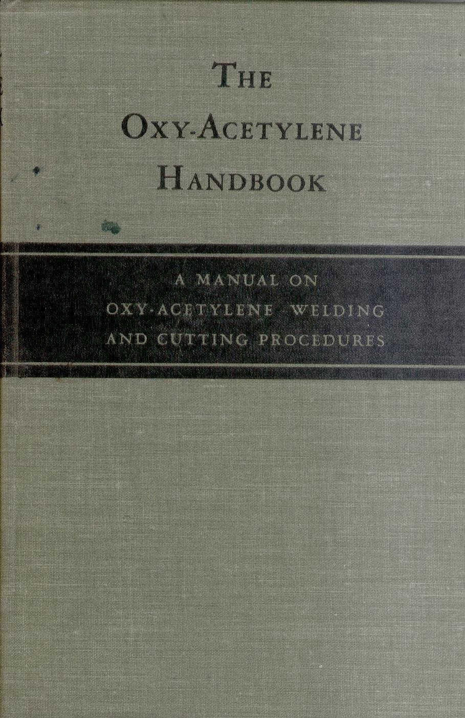e4962c1ad8eb The Oxy-Acetylene Handbook: a Manual on Oxy-Acetylene Welding and ...