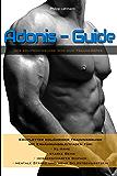 Adonis-Guide: Der kompromisslose Weg zum Traumkörper
