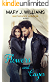 Flowers And Cages (Hart Of Rock And Roll Book 2)