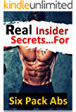 How to get a six pack: Discover Real insider secrets to getting 6 pack abs for both men and women: includes access to Video Training