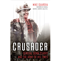 Crusader: General Donn Starry and the Army of His Times