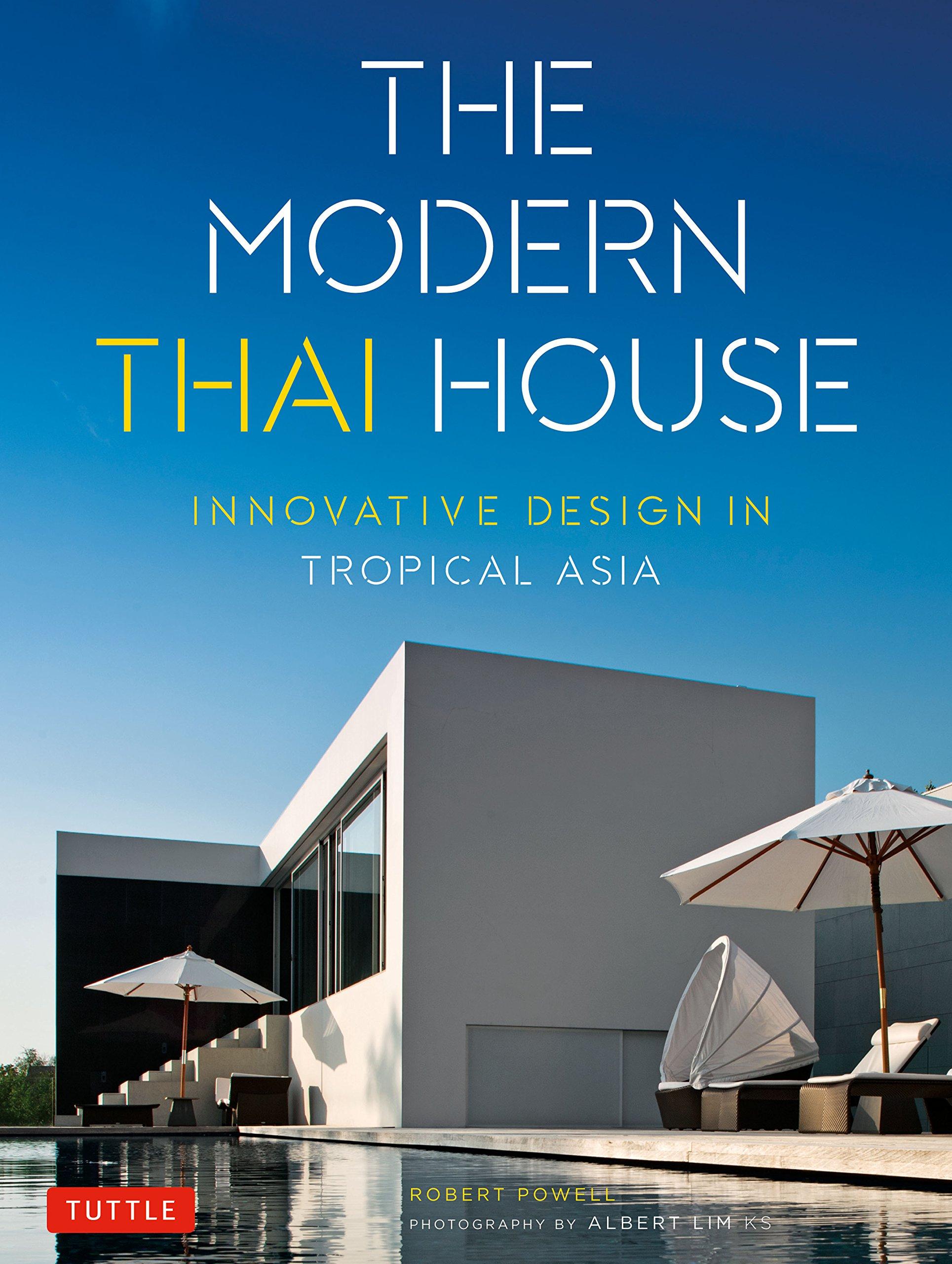 The Modern Thai House Innovative Design In Tropical Asia