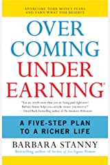 Overcoming Underearning(TM): A Simple Guide to a Richer Life Kindle Edition