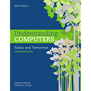 Understanding Computers: Today and Tomorrow, Comprehensive