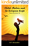 Child Nation and the Religious Right: Culture War Series #2