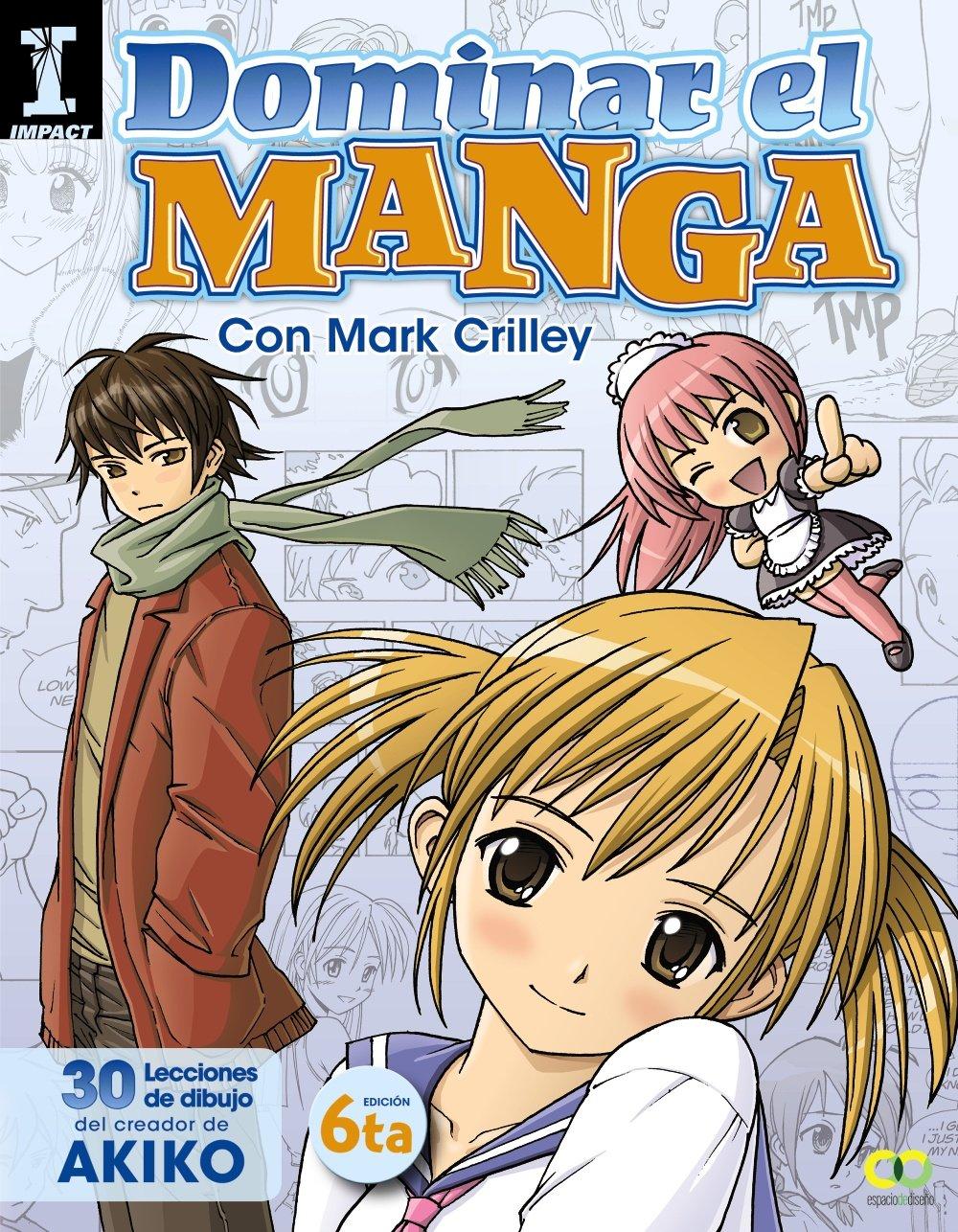 Dominar el Manga. 30 lecciones de dibujo del creador de AKIKO (Espacio De Diseño) Tapa blanda – 11 oct 2013 Mark Crilley Anaya 8441534373 Computer Science
