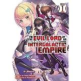 I'm the Evil Lord of an Intergalactic Empire! (Light Novel) Vol. 1