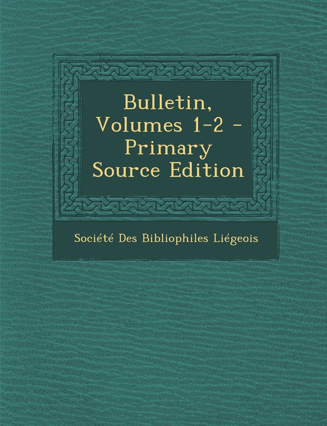 Read Online Bulletin, Volumes 1-2 - Primary Source Edition (French Edition) pdf