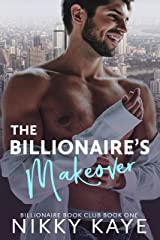 The Billionaire's Makeover: Billionaire Book Club, Book One Kindle Edition