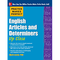 Practice Makes Perfect English Articles and Determiners Up Close (Practice Makes Perfect Series) (English Edition)