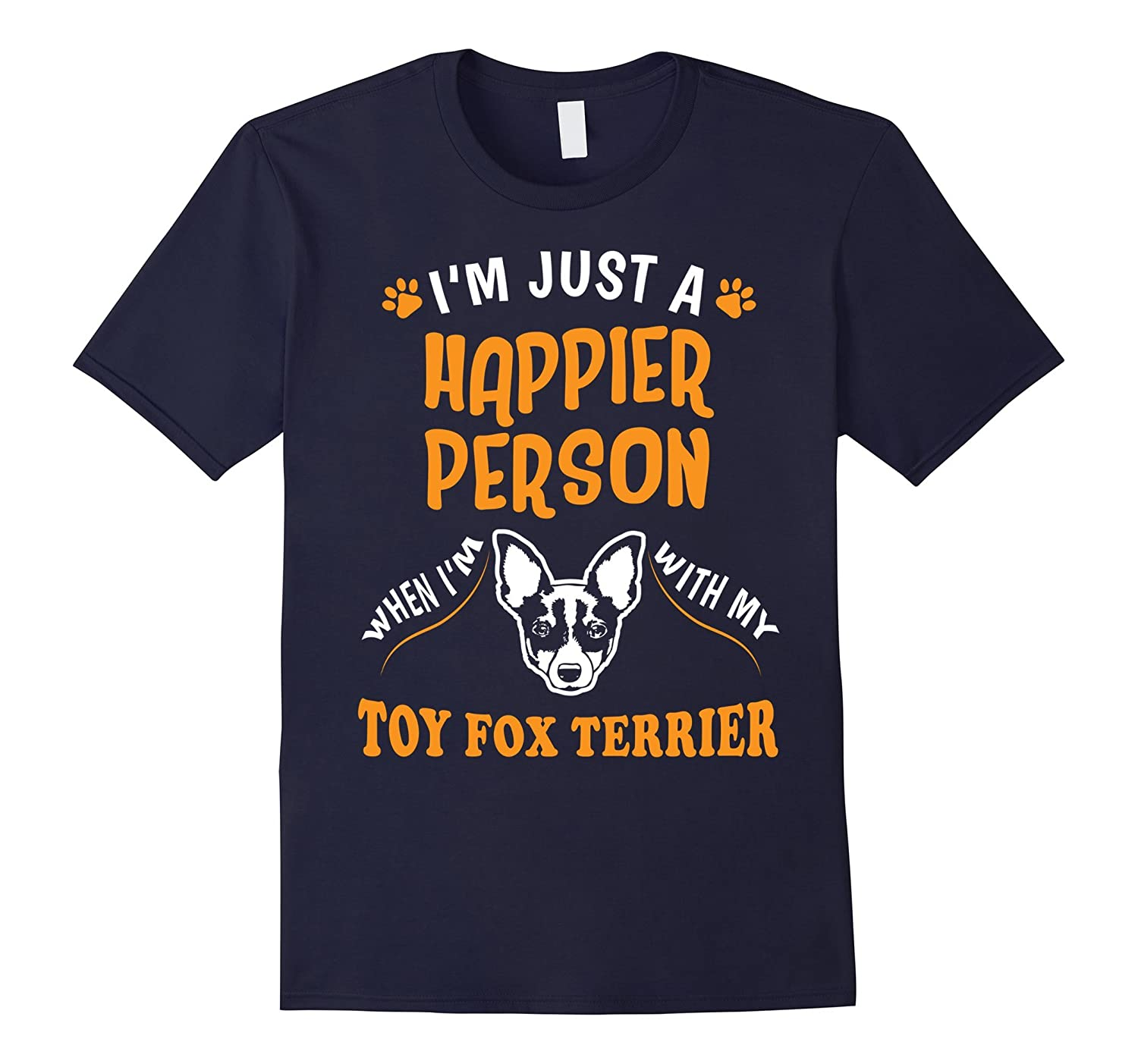 A Happier Person With My Toy Fox Terrier T-Shirt-Art