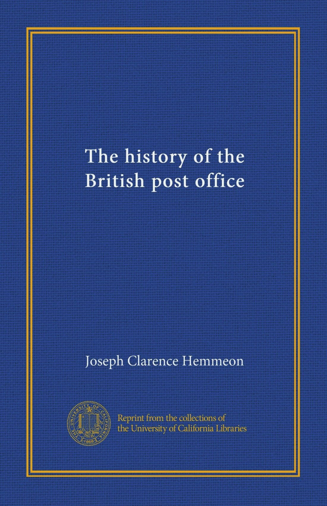 Read Online The history of the British post office ebook