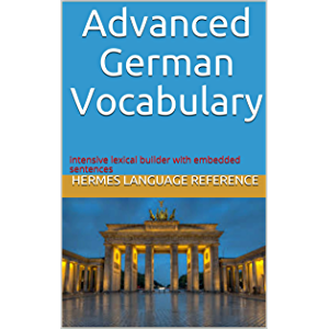 Advanced German Vocabulary: intensive lexical builder with embedded sentences (Hermes Language Reference 2) (German…