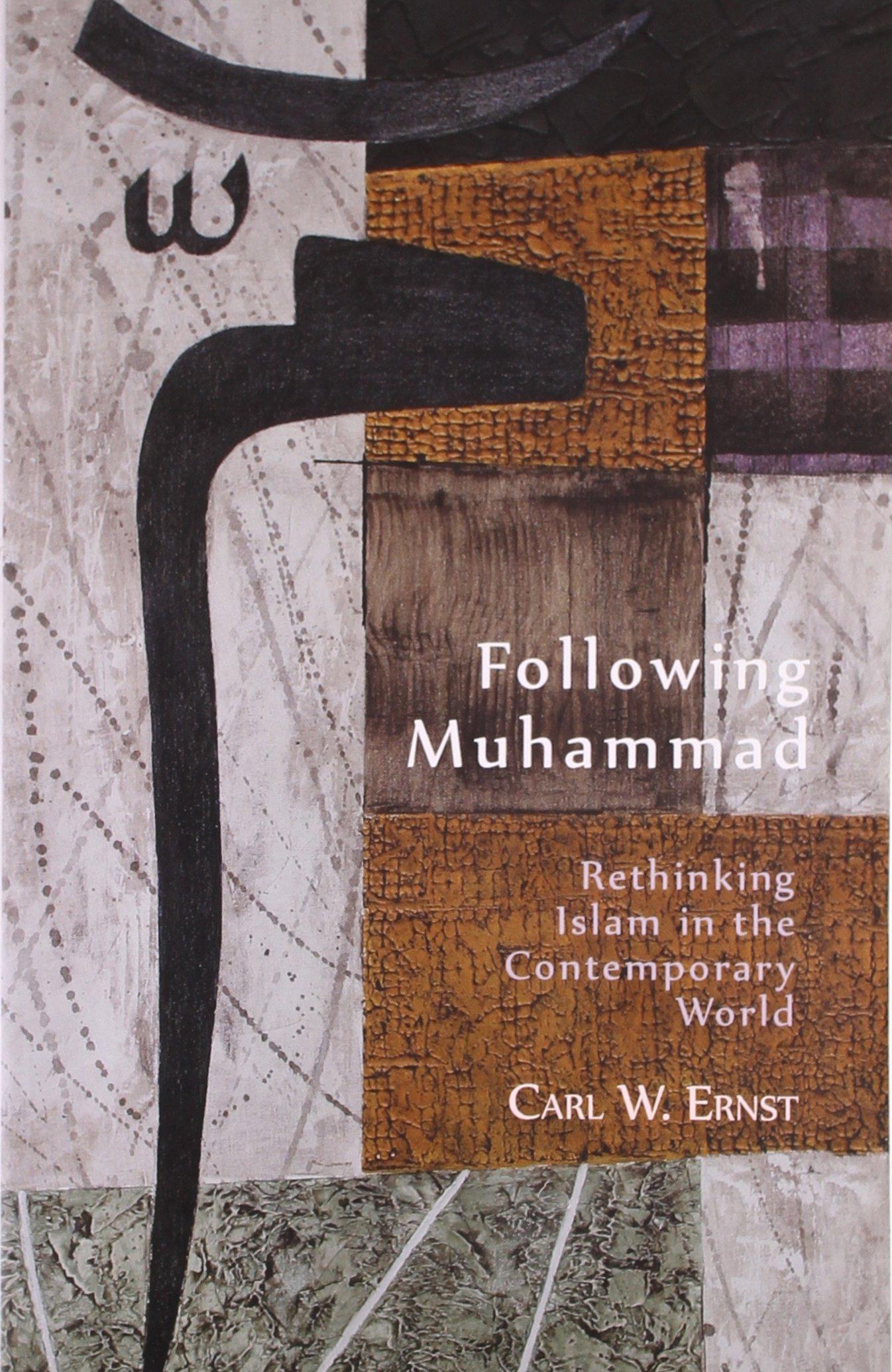 Following Muhammad: Rethinking Islam in the Contemporary World ebook
