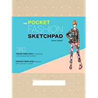 The Pocket Fashion Sketchpad: 380 Figure Templates for Designing Looks and Capturing Inspiration