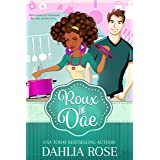 Roux The Dae: The Charmed Cookbook Series Book 1