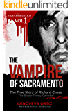 The Vampire of Sacramento: The True Story of Richard Chase The Blood-Thirsty Cannibal (True Crime Explicit Book 1)