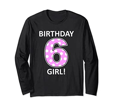 Unisex Birthday Girl Long Sleeve Shirt 6 Year Old Six Small Black