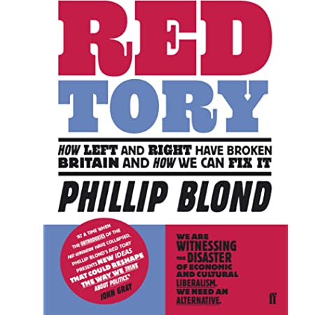 Red Tory: How Left and Right have Broken Britain and How we can Fix It: Amazon.es: Blond, Phillip: Libros en idiomas extranjeros