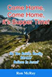 Come Home, Come Home, It's Supper Time!: Do You Really, Really, REALLY Believe In Jesus?