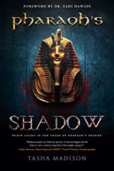 Pharaoh's Shadow: Foreword by Dr. Zahi Hawass Kindle Edition
