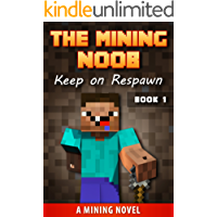 The Mining Noob: Keep on Respawn! (Book 1)