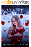 Among All: A Dark Paranormal Hate to Love Romance (Gods and Daemons Book 5)