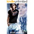 Live For You: A Dark Post-Apocalyptic Romance (Catastrophe Series Book 3)