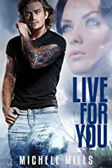 Live For You: A Dark Post-Apocalyptic Romance (Catastrophe Series Book 3) Kindle Edition