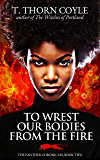 To Wrest Our Bodies From the Fire (The Panther Chronicles Book 2)