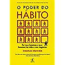 O poder do hábito: Por que fazemos o que fazemos na vida...