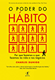 O poder do hábito: Por que fazemos o que fazemos na vida e nos negócios