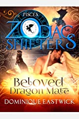 Beloved Dragon Mate: A Zodiac Shifters Paranormal Romance: Pisces (How to Tame Your Dragon Mate) Kindle Edition