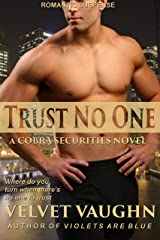 Trust No One (COBRA Securities Book 5) Kindle Edition