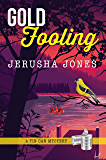 Gold Fooling (Tin Can Mysteries Book 9)